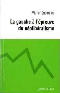 La gauche à lépreuve du néolibéralisme - De la social-démocratie au social-libéralisme.pdf