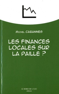 Michel Cabannes - Les finances locales sur la paille ? - Des vaches grasses aux vaches maigres.