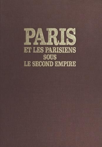 Paris et les parisiens sous le Second Empire