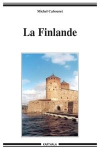 La Finlande - Michel Cabouret |