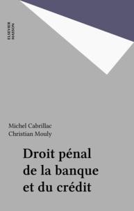 Michel Cabrillac - Droit pénal de la banque et du crédit.