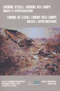 Michel Cadé - Chemins d'exils, chemins des camps : images et représentations - Edition bilingue français-catalan. 1 DVD
