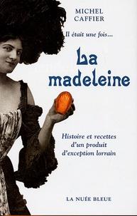 Artinborgo.it Il était une fois... La madeleine - Histoire et recettes d'un produit d'exception lorrain Image