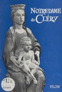 Michel Caffin de Mérouville et  Association les Amis de Cléry - Notre-Dame de Cléry.