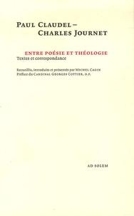 Michel Cagin - Entre poésie et théologie - Paul Claudel-Charles Journet.