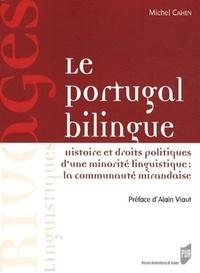 Michel Cahen - Le Portugal bilingue - Histoire et droits politiques d'une minorité linguistique : la communauté mirandaise.