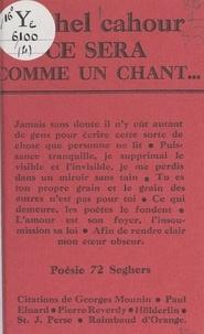 Michel Cahour - Ce sera comme un chant....