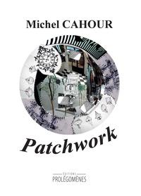Michel Cahour - Patchwork.