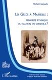 Michel Calapodis - Les Grecs à Marseille - Minorité ethnique ou nation en diaspora ?.