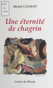 Michel Calman - Une éternité de chagrin.