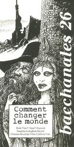 Michel Calonne et  Collectif - Bacchanales N° 26 Mars 2002 : Comment changer le monde.
