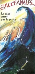 Michel Calonne - Bacchanales N° Spécial Septembre 1995 : La mer entre par la porte. - 5ème Biennale de poésie.
