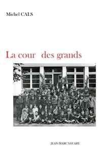 Michel Cals - La cour des grands.