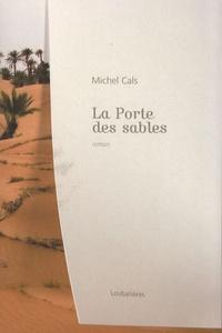 Michel Cals - La porte des sables.