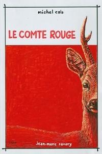Michel Cals - Le comte rouge.