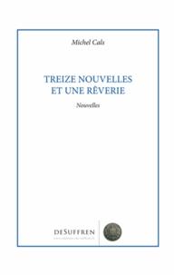 Michel Cals - Treize nouvelles et une rêverie.