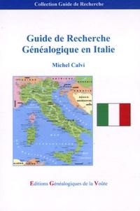 Michel Calvi - Guide de Recherche Généalogique en Italie.