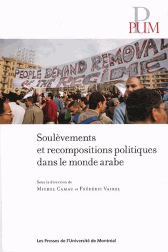 Soulevements et recompositions politiques dans le monde arabe