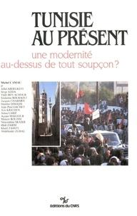 Michel Camau - Tunisie au présent - Une modernité au-dessus de tout soupçon?.