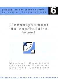 Michel Cambien et Christiane Fournier - L'enseignement du vocabulaire - Volume 2.