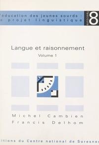 Michel Cambien et Francis Delhom - Langue et raisonnement (1).