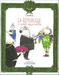 Michel Cambon - La République et autres menus plaisirs.