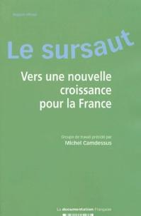 Michel Camdessus - Le sursaut - Vers une nouvelle croissance pour la France.