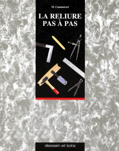 Michel Cammareri - La reliure pas à pas.