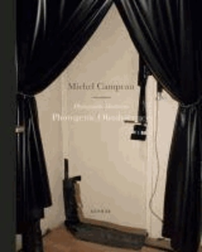 Michel Campeau - Photographic Darkroom. Photogenic Obsolescence.