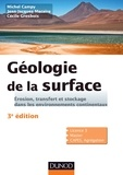 Michel Campy et Jean-Jacques Macaire - Géologie de la surface - 3e éd. - Érosion, transfert et stockage dans les environnements continentaux.