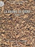 Michel Campy et Jean Chaline - La Baume de Gigny : Jura.