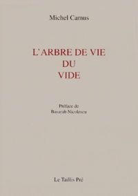 Michel Camus - L'ARBRE DE VIE DU VIDE.