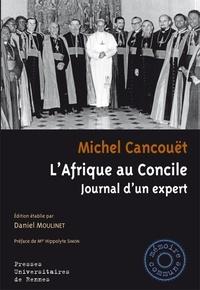 Michel Cancouët - L'Afrique au Concile - Journal d'un expert.