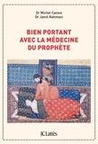 Michel Canesi et Jamil Rahmani - Bien portant avec la médecine du prophète.