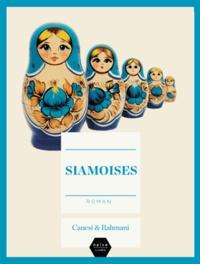 Michel Canesi et Jamil Rahmani - Siamoises.