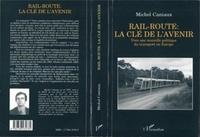 Michel Caniaux - Rail-route, la clé de l'avenir - Vers une nouvelle politique du transport en Europe.