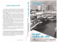 Michel Cantal-Dupart - Le port cadre de ville - Séminaire de l'Association internationale Villes et ports.