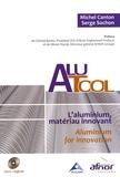 Michel Canton et Serge Sochon - Alutool - L'aluminium, matériau innovant.