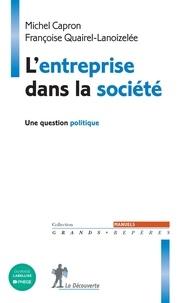 Ebook téléchargement gratuit pour mobile L'entreprise dans la société  - Une question politique 9782348056871 en francais  par Michel Capron, Françoise Quairel-Lanoizelée
