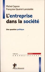 Michel Capron et Françoise Quairel-Lanoizelée - L'entreprise dans la société - Une question politique.