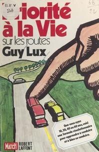 Michel Capron et Guy Lux - Priorité à la vie sur les routes - Suivi de Le code de la route sous une forme programmée.