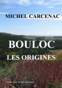 """Michel Carcenac - Bouloc """"""""les origines""""""""."""