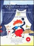 Michel Cardinaux et Julien Cachemaille - Quand les souris et les chats dansaient le ragtime - Conte musical américain. 1 CD audio