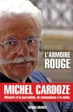 Michel Cardoze - L'Armoire rouge - Mémoires d'un journaliste, du communisme à la météo.