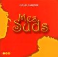 Michel Cardoze - Mes Suds.