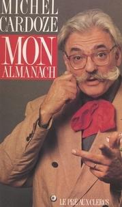 Michel Cardoze et Florence Fancompré - Mon almanach.