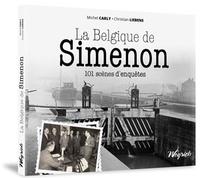 Michel Carly - La Belgique de Simenon - 101 scènes d'enquêtes.