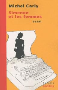 Michel Carly - Simenon et les femmes.