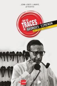 Michel Carly - Sur les traces de Simenon.