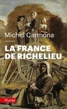 Michel Carmona - La France de Richelieu.